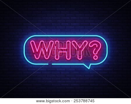 Why Neon Text Vector. Why Neon Sign, Design Template, Modern Trend Design, Night Neon Signboard, Nig
