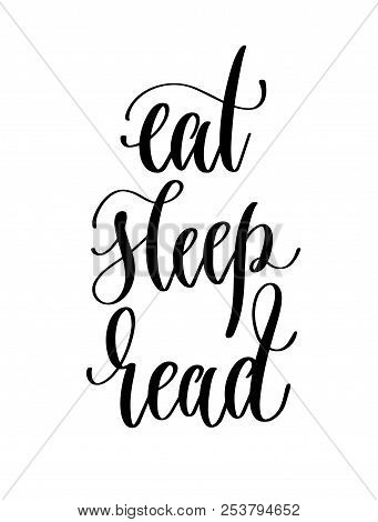 Eat Sleep Read - Hand Lettering Inscription Text For Back To Sch