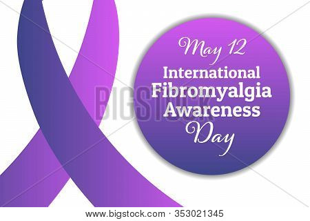 International Fibromyalgia Awareness Day. May 12. Holiday Concept. Template For Background, Banner,