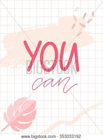 You Can. Positive Empowering Quote, Inspirational Saying. Feminism Slogan. Pink And White Vector Bac