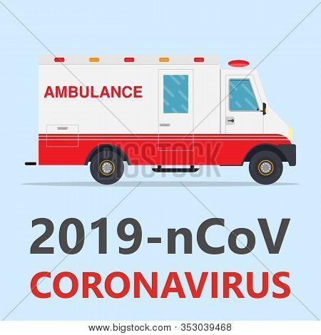 Vector Of Ambulance Car Design. Coronovirus Infection In China.