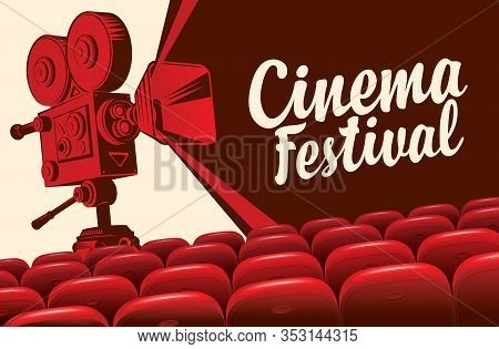 Vector Cinema Festival Poster With Old Fashioned Movie Camera. Illustration With Empty Movie Theatre