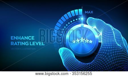Rating Levels Knob Button. Increasing Customer Review Rating. Wireframe Hand Turning A Rating Test K