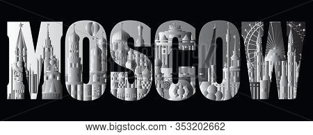 Horizontal Panoramic Moscow Travel Lettering With Architectural Landmarks. Worldwide Traveling Conce