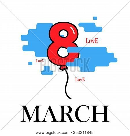 Eight Balloon Flies Over White International Womens Day. Greeting Card For March Invitations With Th