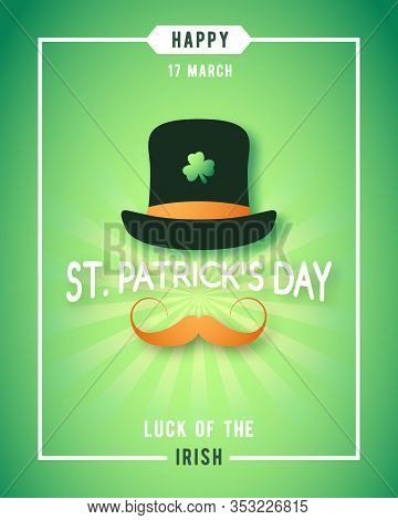 St. Patricks Day Luck Of The Irish Poster Design. Irishman With Hat And Red Mustache Concept Design.