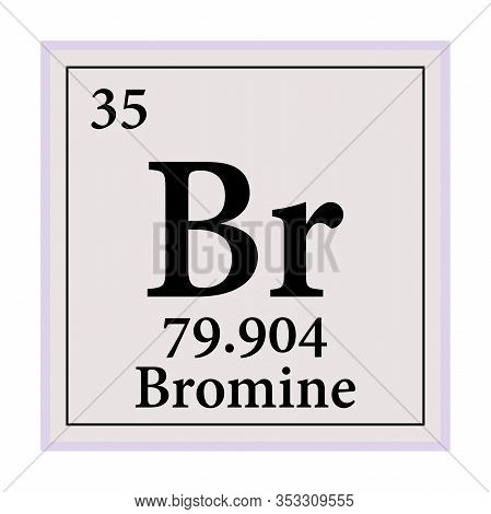 Bromine Periodic Table Of The Elements Vector Illustration Eps 10