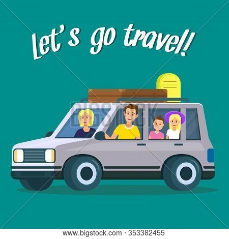 Lets Go Travel Square Banner. Parents, Son And Daughter Traveling By Car With Luggage Bags On Roof I