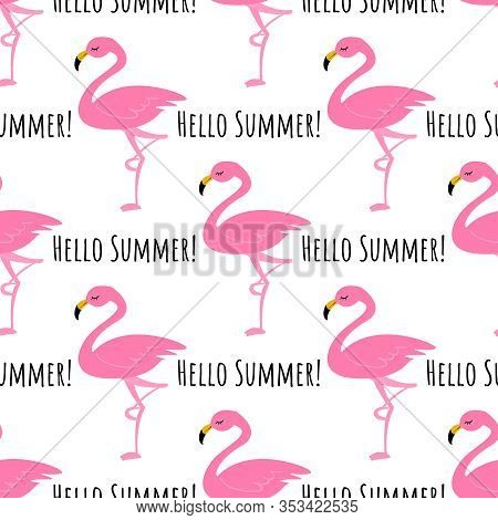 Summer Holiday Season Seamless Pattern Of Pink Flamingo With Hello Summer Text On White Background.