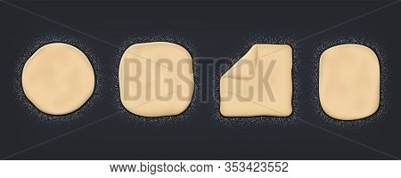 Realistic Dough. Wheat Flour And Baking Mass On Table, Top View Of 3d Dough For Cooking. Vector Brea