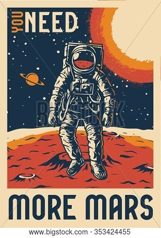 Colorful Vintage Mars Exploration Poster With Astronaut In Spacesuit And Planet Surface On Space Bac