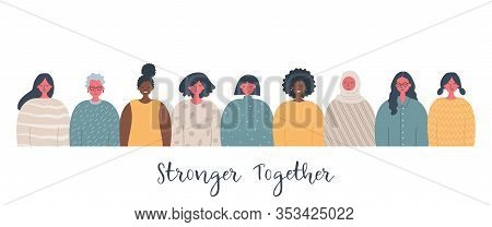 Women's Community. Female Solidarity. Stronger Together. International Women's Day Concept. There Ar