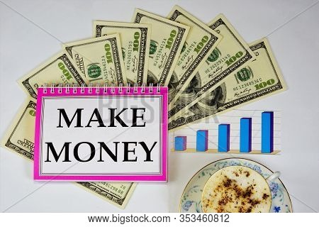 Make Money-remuneration For Work, Successful Activity, Income Of The Employee Depending On The Quali