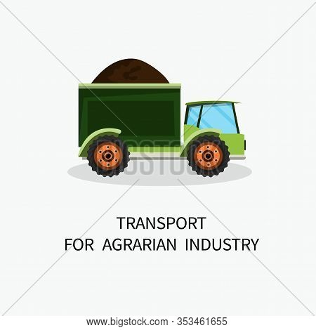 Banner Transport For Agrarian Industry Cartoon. Truck White Background. Use Car For Transportation G