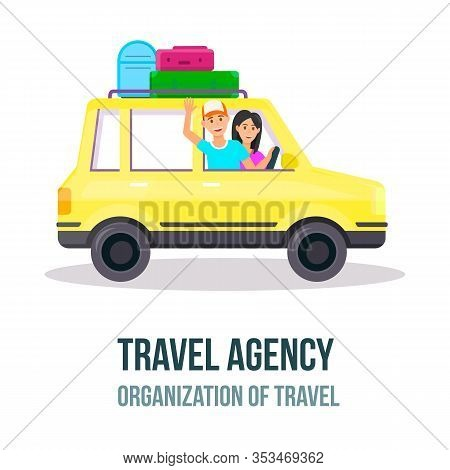 Travel Agency. Organization Of Travel Square Banner. Happy Young Couple Traveling By Yellow Car With