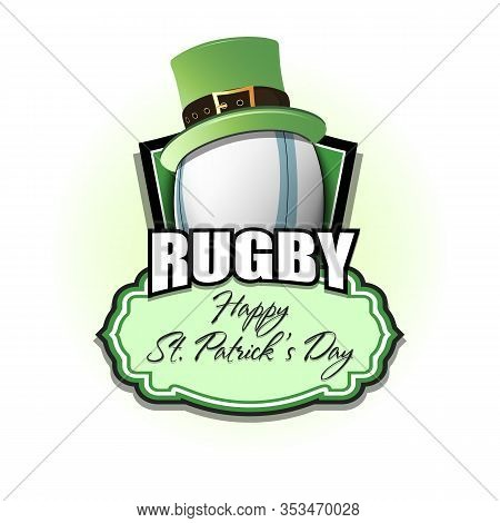 Happy St. Patricks Day. Rugby Logo Template Design. Rugby Ball With St. Patrick Hat. Pattern For Ban