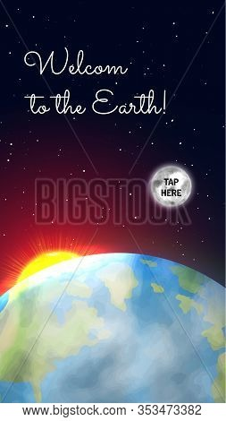 Welcome To The Earth Web Design With Button. Earth Planet With Continents And Ocean. Galaxy Discover