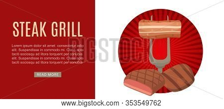 Steak And Grill House Menu Vector Illustration Web Banner With Fork And Bbq Roaster And Vintage Red