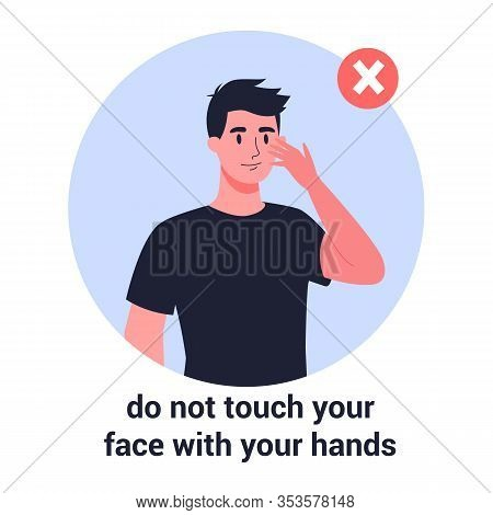 Man Touch His Face With His Hand. Virus Prevention And Protection.
