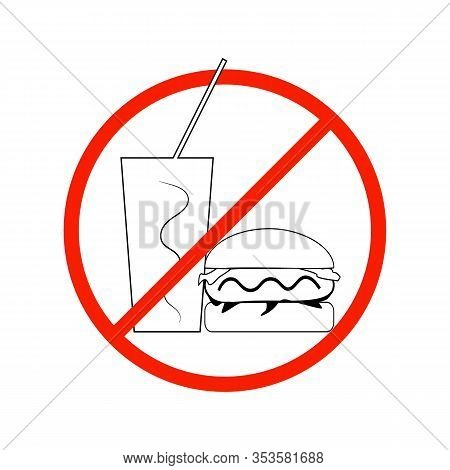 No Food And Drink Sign. Silhouette Hamburger Drink In Red Circle. Sign No Meal On White Background.