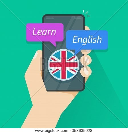 Learn English Via Mobile Phone App Or Study Foreign Language On Smartphone Online Vector Flat Cartoo