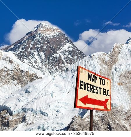 Signpost Way To Mount Everest B.c. And Top Of Mount Everest, Nepal Himalayas Mountains