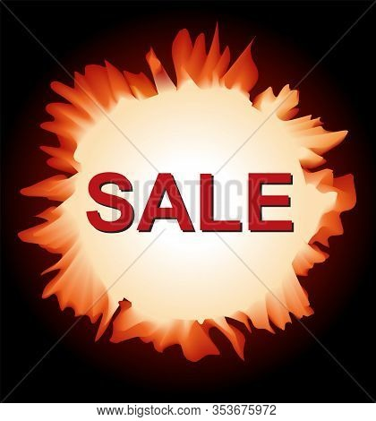 Sale Discount, Burnt Hole With Flame And Flame, Vector Illustration. Hole With Sale Text. Template F