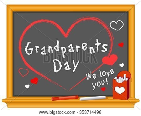 Grandparents Day, We Love You!  Annual Usa Holiday On The First Sunday Of September Following Labor