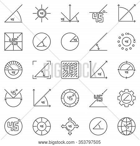 45 Degrees Angle Outline Icons Set. Vector 45 Degree Concept Linear Symbols Or Design Elements