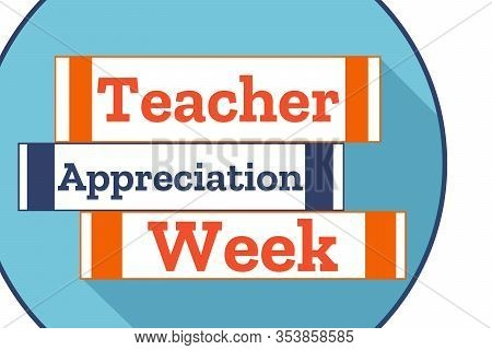 Teacher Appreciation Week. Holiday Concept. Template For Background, Banner, Card, Poster With Text