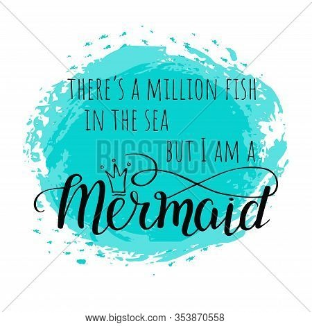 Template Poster With Mermaid Text With Crown In Hand Drawing Style On Brush Paint Background. Print