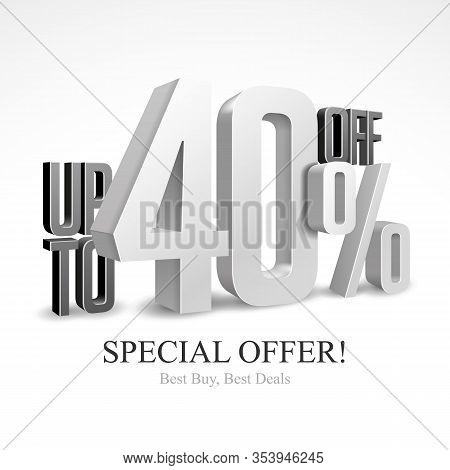 Up To 40 Off Special Offer Silver 3d Digits Banner, Template Forty Percent. Sale, Discount. Grayscal