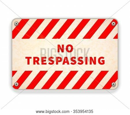 Bright Glossy Red And White Metal Plate, No Trespassing Warning Sign On White