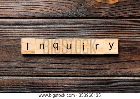 Inquiry Word Written On Wood Block. Inquiry Text On Table, Concept