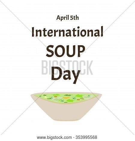 International Soup Day April 5th. Vegetarian Soup. Infographics. Vector Illustration On Isolated Bac
