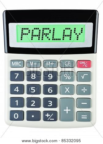 Calculator with PARLAY on display on white background poster