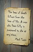 "Mark Twain (1835-1910) quote: The fear of death follows from the fear of life. A man who lives fully is prepared to die at any time. ""Great people quote"" series  poster"