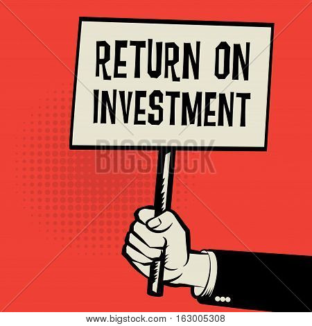 Poster in hand business concept with text Return On Investment vector illustration