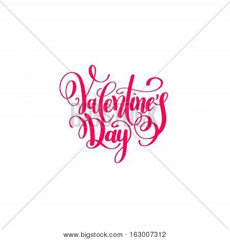 happy valentines day handwritten lettering holiday design to greeting card, poster, congratulate, calligraphy text vector illustration