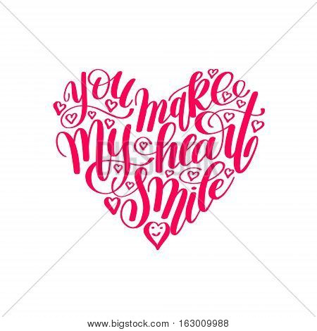 you make my heart smile handwritten calligraphy lettering quote to valentines day design greeting card, poster, banner, printable wall art, t-shirt and other, vector illustration