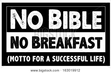 No Bible No Breakfast Motto for a Successful Life Black and White Typography Design Poster