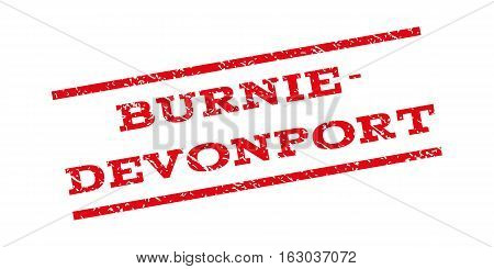 Burnie-Devonport watermark stamp. Text tag between parallel lines with grunge design style. Rubber seal stamp with scratched texture. Vector red color ink imprint on a white background.