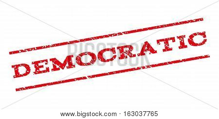 Democratic watermark stamp. Text caption between parallel lines with grunge design style. Rubber seal stamp with dirty texture. Vector red color ink imprint on a white background.