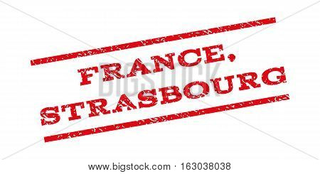 France Strasbourg watermark stamp. Text tag between parallel lines with grunge design style. Rubber seal stamp with dirty texture. Vector red color ink imprint on a white background.