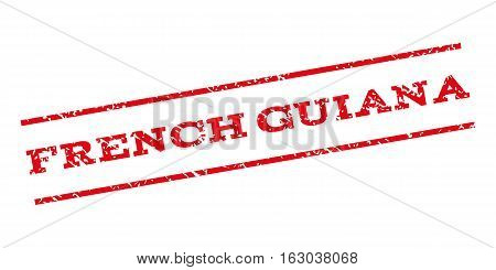 French Guiana watermark stamp. Text tag between parallel lines with grunge design style. Rubber seal stamp with dirty texture. Vector red color ink imprint on a white background.