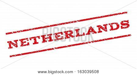Netherlands watermark stamp. Text caption between parallel lines with grunge design style. Rubber seal stamp with dust texture. Vector red color ink imprint on a white background.