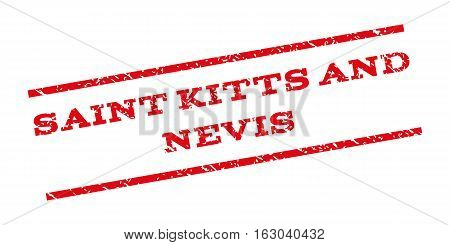 Saint Kitts And Nevis watermark stamp. Text tag between parallel lines with grunge design style. Rubber seal stamp with dirty texture. Vector red color ink imprint on a white background.