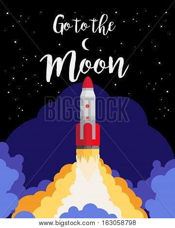 Go to the moon poster design with space rocket launch against the night sky. Vector illustration