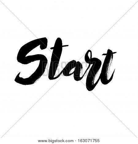 Start hand drawn lettering design. Inspirational inscription card with calligraphy. Start handwritten dark brush pen lettering isolated on white background. Vector illustration stock vector.
