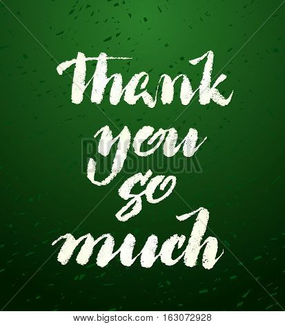 Thank you card. Hand drawn brush pen lettering written with brush. Black calligraphy letters on green chalkboard background. Vector illustration stock vector.